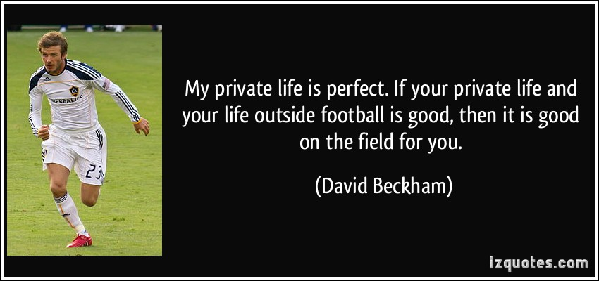 quote-my-private-life-is-perfect-if-becham